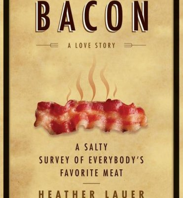 Bacon-A-Love-Story-A-Salty-Survey-of-Everybodys-Favorite-Meat-0