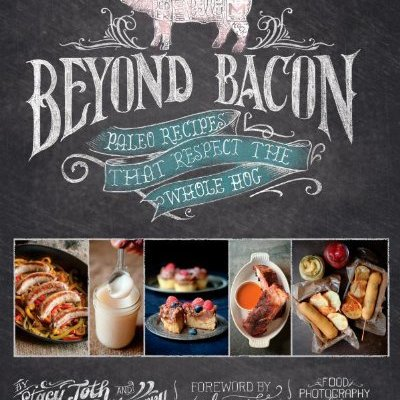 Beyond-Bacon-Paleo-Recipes-that-Respect-the-Whole-Hog-0