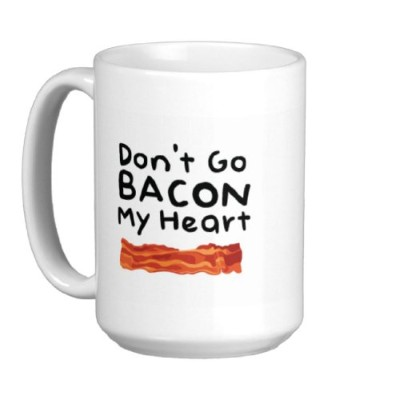 Dont-Go-Bacon-My-Heart-I-Couldnt-if-I-Fried-Coffee-Mug-11oz15oz-Ceramic-or-14oz-Stainless-Travel-Mug-15oz-0