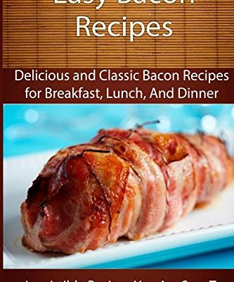 Easy-Bacon-Recipes-Delicious-and-Classic-Bacon-Recipes-The-Easy-Recipe-0