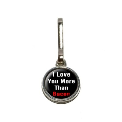 I-Love-You-More-Than-Bacon-Antiqued-Charm-Clothes-Purse-Luggage-Backpack-Zipper-Pull-0