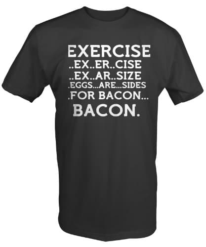 Jacted-Up-Tees-EXERCISE-EGGS-ARE-SIDES-FOR-BACON-Mens-Tee-Shirt-0