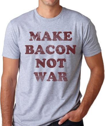Make-Bacon-Not-War-T-Shirt-funny-Bacon-shirt-I-love-bacon-tee-L-0