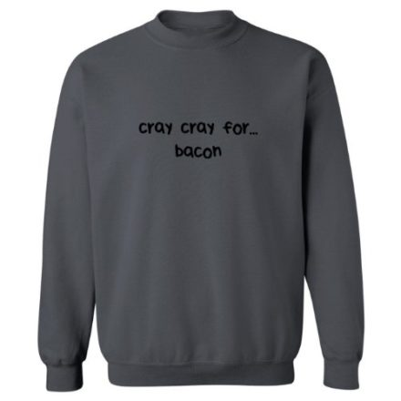 Mashed-Clothing-Cray-Cray-For-bacon-Adult-Sweatshirt-Charcoal-2XL-0