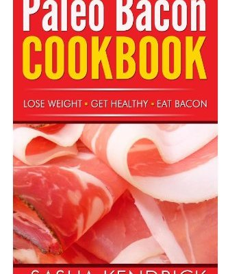 Paleo-Bacon-Cookbook-Lose-Weight-Get-Healthy-Eat-Bacon-0