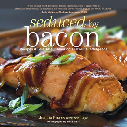 Seduced-by-Bacon-Recipes-Lore-About-Americas-Favorite-Indulgence-0