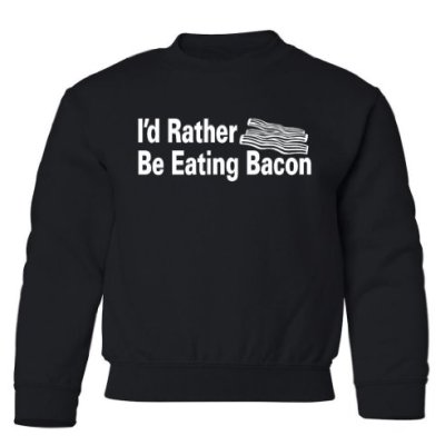 Tasty-Threads-Id-Rather-Be-Eating-Bacon-Kids-Sweatshirt-Black-XL-0