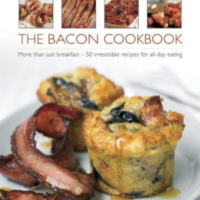 The-Bacon-Cookbook-More-Than-Just-Breakfast-50-Irresistible-Recipes-For-All-Day-Eating-0