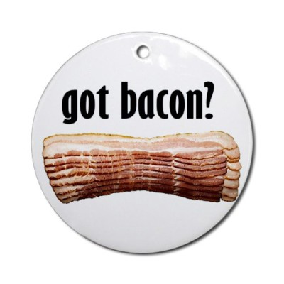 got-bacon-Ornament-Round-Round-Ornament-0