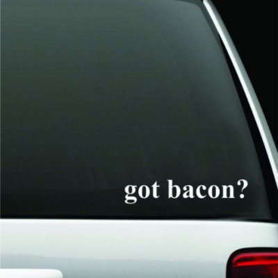 got-bacon-White-Decal-Sticker-High-Quality-Vinyl-2-X-8-0