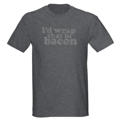 90d9bf2b CafePress – I'd Wrap That In Bacon – 100% Cotton T-Shirt