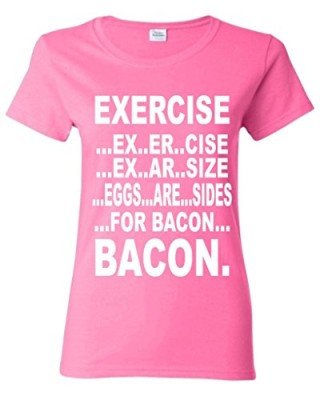 Exercise-Eggs-are-sides-for-BACON-Women-T-Shirt-Funny-Shirts-Medium-Azalea-Pink-0