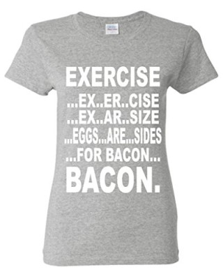 Exercise-Eggs-are-sides-for-BACON-Women-T-Shirt-Funny-Shirts-Medium-Sports-Grey-0
