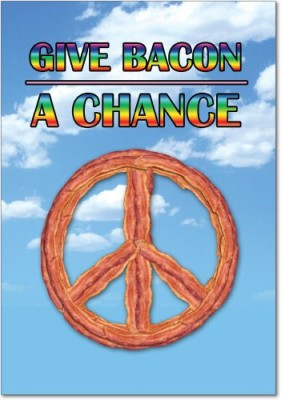 Give-Bacon-a-Chance-Birthday-Joke-Greeting-Card-0