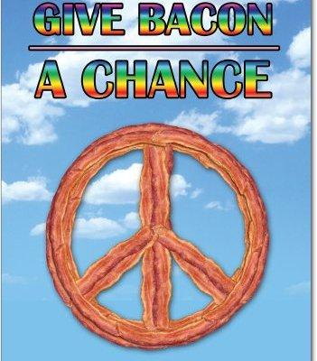 Give-Bacon-a-Chance-Birthday-Joke-Greeting-Card-0