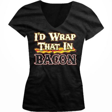 Id-Wrap-That-In-Bacon-Ladies-Junior-Fit-V-neck-T-shirt-Hilarious-Funny-Bacon-Design-Juniors-V-Neck-Tee-Black-X-Large-0