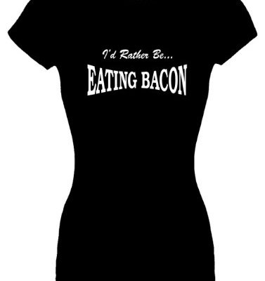 Juniors-S-T-Shirt-ID-RATHER-BE-EATING-BACON-Fitted-Shirt-0