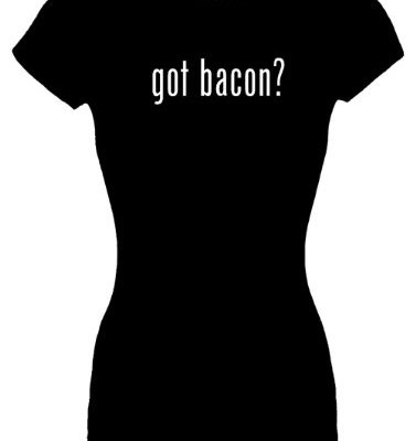 Juniors-S-T-Shirt-got-bacon-Fitted-Shirt-0