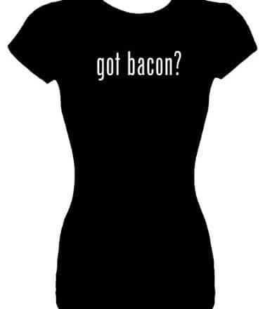 Juniors-S-T-Shirt-got-bacon-Fitted-Shirt-0