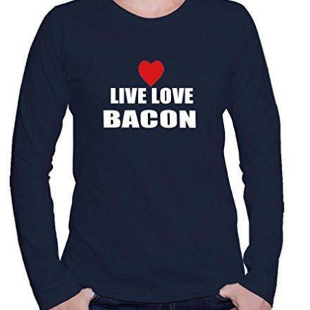 LIVE-LOVE-BACON-Womens-Long-Sleeve-Shirt-Shirt-Top-0