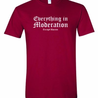 Mens-Everything-In-Moderation-Except-Bacon-Fancy-Writing-Bacon-Lovers-T-Shirt-Cardinal-Medium-0