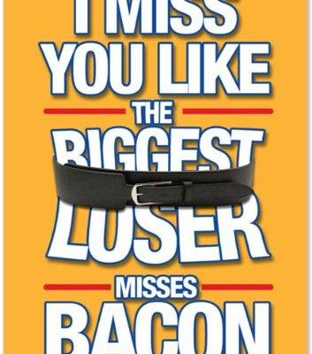 Miss-You-Bacon-Blank-Blank-All-Occasion-Joke-Card-0