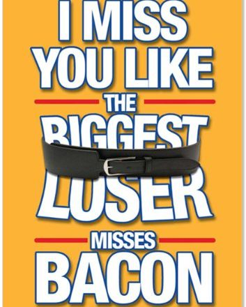 Miss-You-Bacon-Blank-Blank-All-Occasion-Joke-Card-0