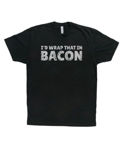 T-Shirtscom-Id-Wrap-that-in-Bacon-T-Shirt-Black-S-0
