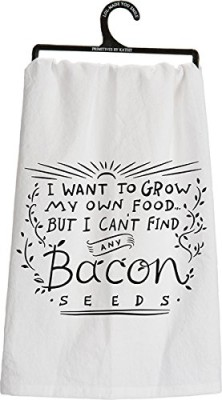 Whimsical-Dish-Towel-I-Want-To-Grow-My-Own-Food-But-I-Cant-Find-Any-Bacon-Seeds-0