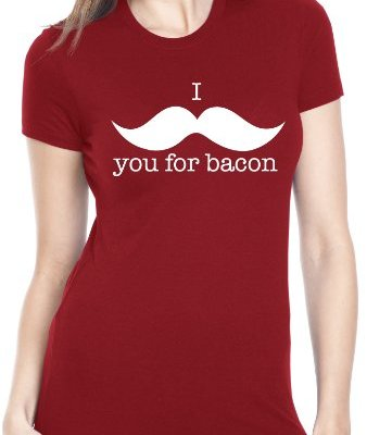 Womens-I-Mustache-You-For-Bacon-T-Shirt-Womens-Funny-Bacon-Shirt-M-0