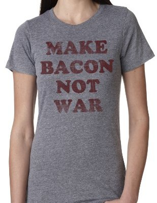 Womens-Make-Bacon-Not-War-T-Shirt-Bacon-shirt-I-love-bacon-tee-for-women-M-0