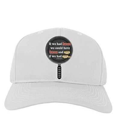 TooLoud-If-We-Had-Bacon-Text-Adult-Baseball-Cap-Hat-0