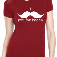 Womens-I-Mustache-You-For-Bacon-T-Shirt-Womens-Funny-Bacon-Shirt-0