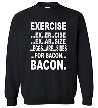 Artix-Exercise-Eggs-are-sides-for-BACON-Crewneck-Funny-Sweatshirts-0