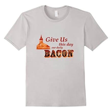 BACON-GIVE-US-DAILY-BACON-T-Shirt-0