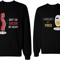 Dont-Go-Bacon-My-Heart-I-Couldnt-If-I-Fried-Cute-Matching-Couple-Sweatshirts-0