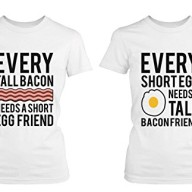 Every-Tall-Bacon-and-Short-Egg-Need-Each-Other-Matching-Best-Friends-T-shirts-0
