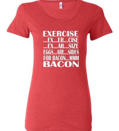 Light-Red-Womens-Exercise-To-Bacon-In-5-Easy-Steps-Eggs-Are-Sides-For-Bacon-Funny-Tri-Blend-Short-Sleeved-T-shirt-0
