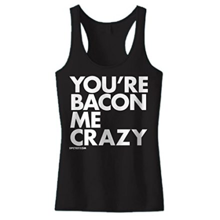 Womens-DPCTED-Youre-Bacon-Me-Crazy-Tank-Top-0